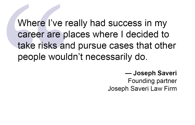 Titan Of The Plaintiffs Bar: Joseph Saveri - Law360
